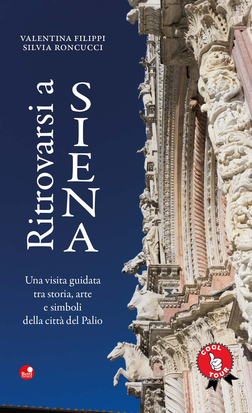Ritrovarsi a Siena. La città vista con occhi nuovi